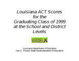 Louisiana ACT scores for the graduating class of 1999 at the school and district levels