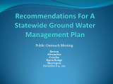 Recommendations for a Statewide Ground Water Management Plan : Public Outreach Meeting, November...