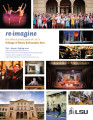 Reimagine : the offical of LSU's College of Music and Dramatic Arts