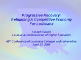Progressive recovery rebuilding a competitive economy for Louisiana