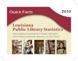 Louisiana Public Library Statistics : Facts about Louisiana's Public Libraries and Their Economic...